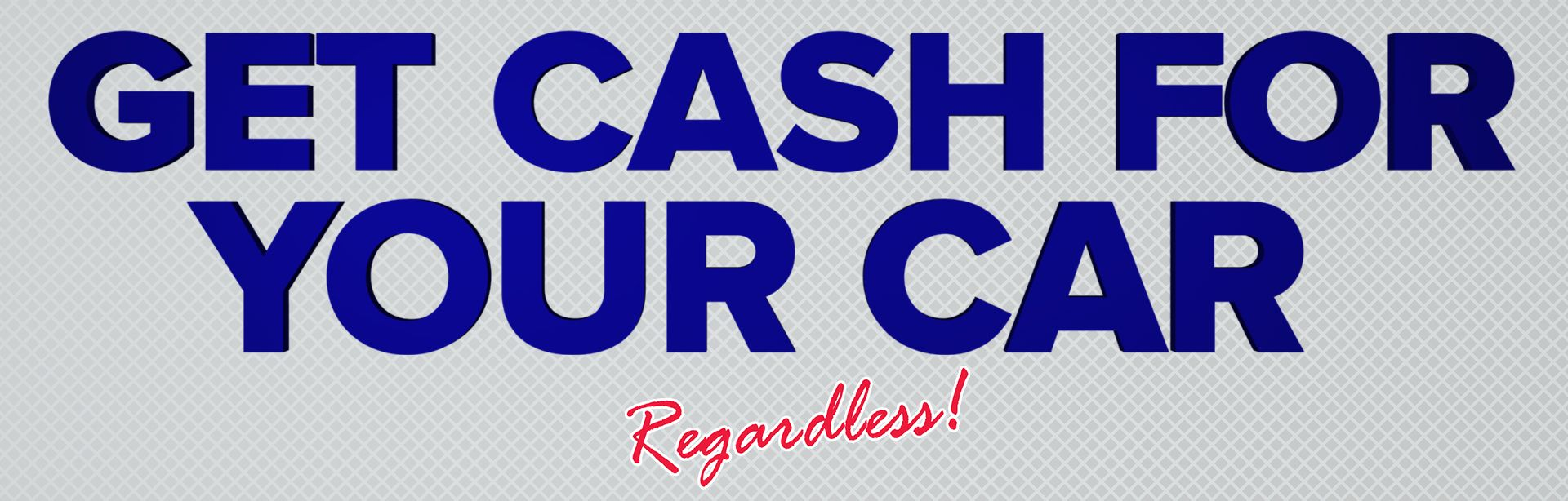 Get Cash for Your Car TODAY!